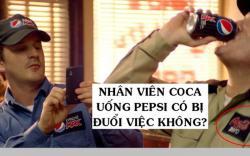 Điều gì sẽ xảy ra khi nhân viên Coca-Cola ''trót'' uống Pepsi?