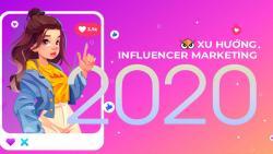 Cập nhật xu hướng influencer marketing trong năm 2020