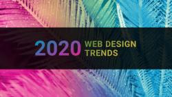 Xu hướng thiết kế website năm 2020 sẽ thay đổi như nào?