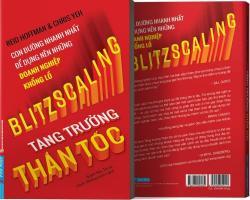 Blitzscaling - Tăng trưởng thần tốc: Tốc độ tăng trưởng của những gã khổng lồ