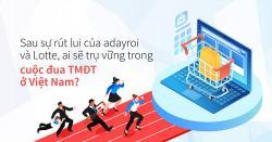 Toàn cảnh thị trường Thương mại điện tử Việt Nam 2019 - 2020