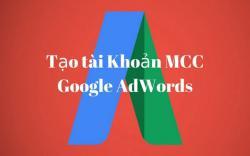 MCC là gì? Những lợi ích & cách tạo tài khoản MCC Google