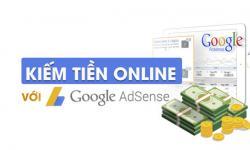 Google Adsense Là Gì? Cách kiếm tiền với Google Adsense