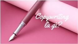 Copywriting là gì - Phân biệt Copywriting và Content Writing
