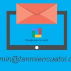 tao-email-ten-mien-rieng-voi-google-app-for-work